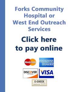 Forks Community Hospital and West End Outreach Services Online Bill Pay